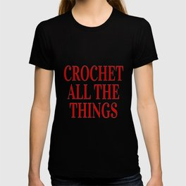 Crochet All The Things in Red T-shirt