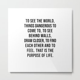 The Secret Life Of Walter Mitty, Purpose of Life Quote Metal Print