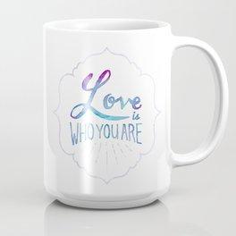 Love is Who You Are Coffee Mug