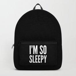 I'M SO SLEEPY (Black & White) Backpack