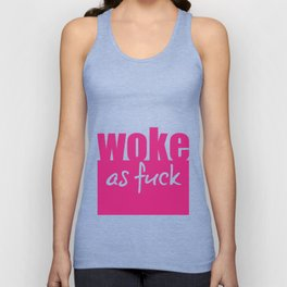 Woke as Fuck Unisex Tank Top