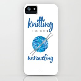Funny Knitting Keeps Me From Unraveling Crafter's iPhone Case