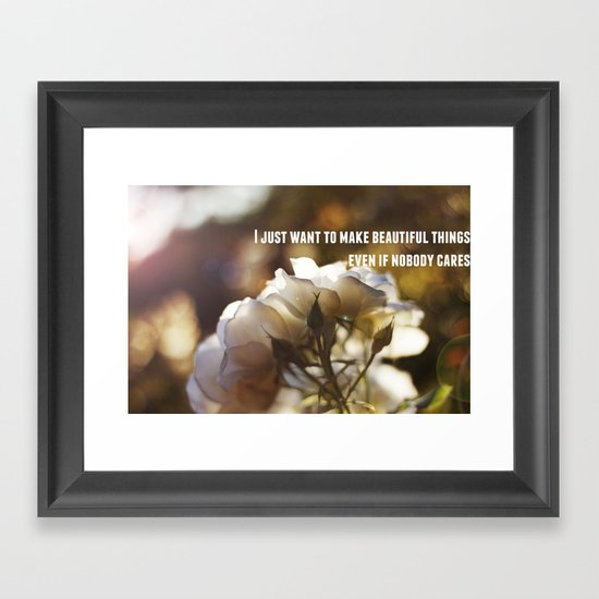 Make Beautiful Things Framed Art Print