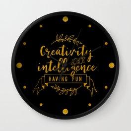Creativity Is Intelligence Having Fun Wall Clock
