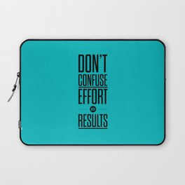 Lab No. 4 - Don't confuse effort with results Inspirational and Motivational Quotes Poster Laptop Sleeve