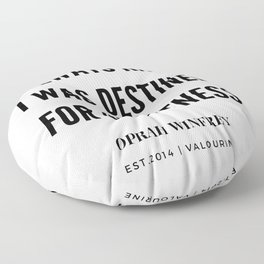 Oprah Winfrey Quote | I Always  Knew I was Destined For greatness Floor Pillow
