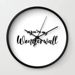 You're My Wonderwall Wall Clock