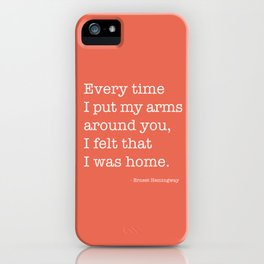 I Felt Like I Was Home Ernest Hemingway Quote iPhone Case