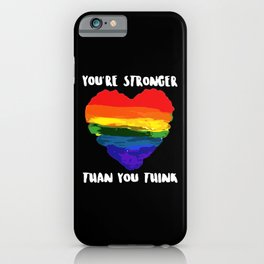 Love LGBT Heart You're Stronger Than You Think iPhone Case