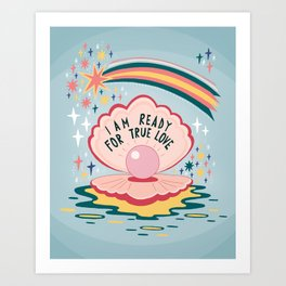 I am ready for true love Art Print