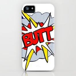BUTT - Pop Art Style iPhone Case