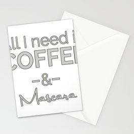All I Need Is Coffee And Mascara Stationery Cards