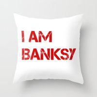banksy Throw Pillows featuring I am Banksy by PupKat