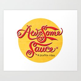 Awesome Sauce (gold) Art Print