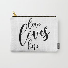 Love Lives Here, Inspirational Quote, Love Quote, Housewarming Gift Carry-All Pouch