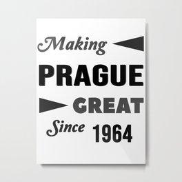 Making Prague Great Since 1964 Metal Print
