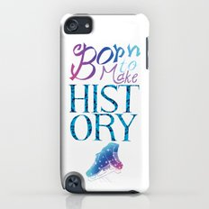 Born to Make History iPod touch Slim Case