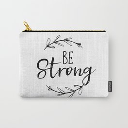 Be Strong Typography art Carry-All Pouch
