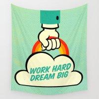 work hard Wall Tapestries featuring Work Hard. Dream Big. by Derek Eads