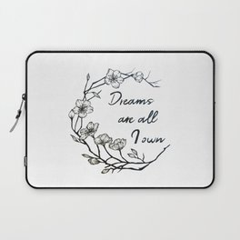 Dreams are all I own Laptop Sleeve