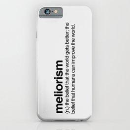 Meliorism iPhone Case