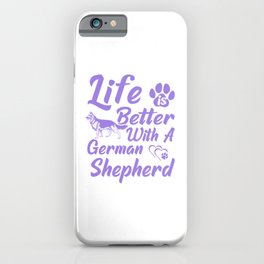 Life Is Better With A German Shepherd pu iPhone Case