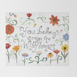 You Belong Among the Wildflowers Throw Blanket