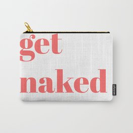 get naked VIII Carry-All Pouch