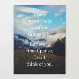 I keep myself busy with the things I do Grief & Loss Quote Canvas Print