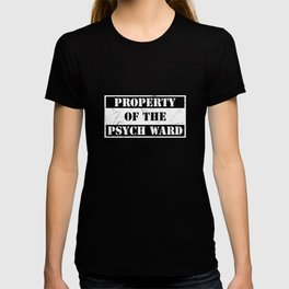 Property Of The Psych Ward T-Shirt Funny Aslyum Humor Tee T-shirt