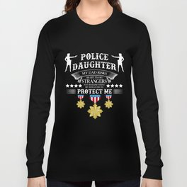 Police T-Shirt Funny My Dad Risks Police Daughter Gift Tee Long Sleeve T-shirt