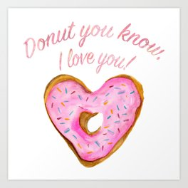 Donut you know, I love you With Pink Frosted Heart Donut Art Print