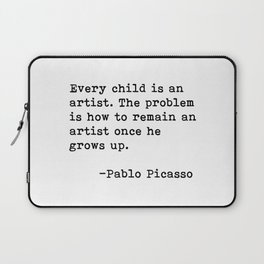 Every child is an artist... Pablo Picasso Laptop Sleeve