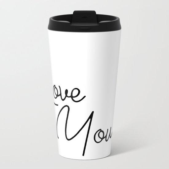 Love You Metal Travel Mug