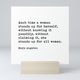 Each Time A Woman Stands Up For Herself, Maya Angelou Quote, Feminist Quote, Feminism Quote, Motivational Quote Mini Art Print