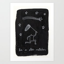 be a star catcher Art Print