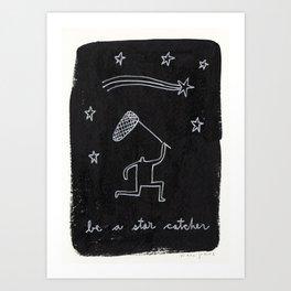 be a star catcher Art Print