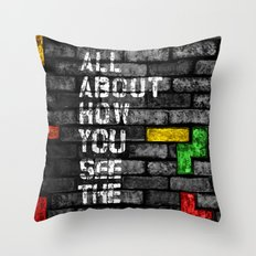 It's all about how you see the world Throw Pillow