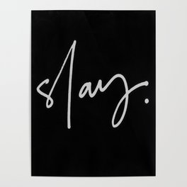 Slay (black) Poster