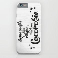 Some people have religion, we have Cocorosie Slim Case iPhone 6s