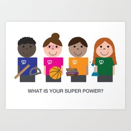 What is your super power? Art Print