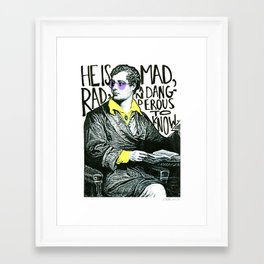 Mad, Rad, & Dangerous to Know Framed Art Print