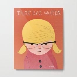 I use bad words blonde Metal Print