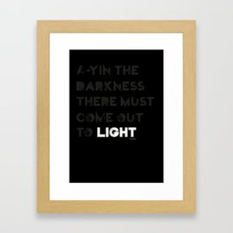 A-yin the darkness... Framed Art Print