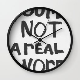 You're Not A Real Word Wall Clock