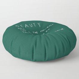 Beauty begins Floor Pillow