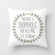 I'm Not A Shopaholic. Throw Pillow