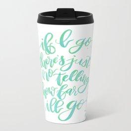 If I Go Moana Quote Watercolor Metal Travel Mug
