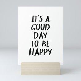 It's a Good Day to Be Happy II Mini Art Print