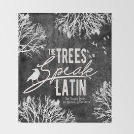 The Trees Speak Latin - Raven Boys Throw Blanket